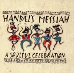 handel's messiah a soulful celebration